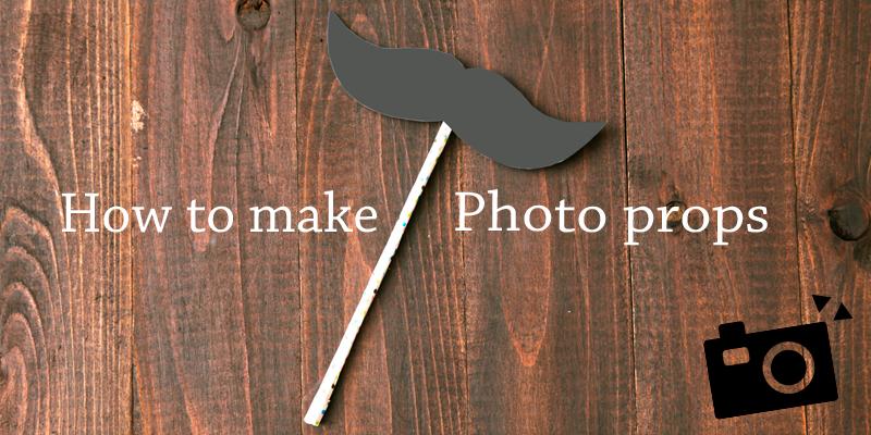 【DIY】誰でも簡単に作れる!フォトプロップスでパーティーを盛り上げよう